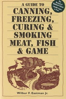 Canning, Freezing, Curing and Smoking of Meat, Fish and Game Book
