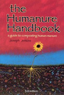The Humanure Handbook: Guide to Composting Human Manure
