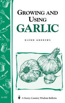 Growing and Using Garlic Book