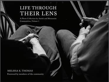 Life Through Their Lens - A Photo Collection by Amish and Mennonite Communities
