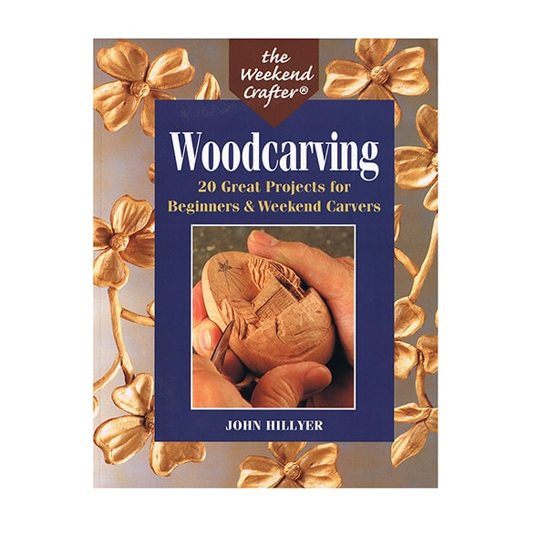 Woodcarving: 20 Great Projects for Beginners & Weekend Carvers