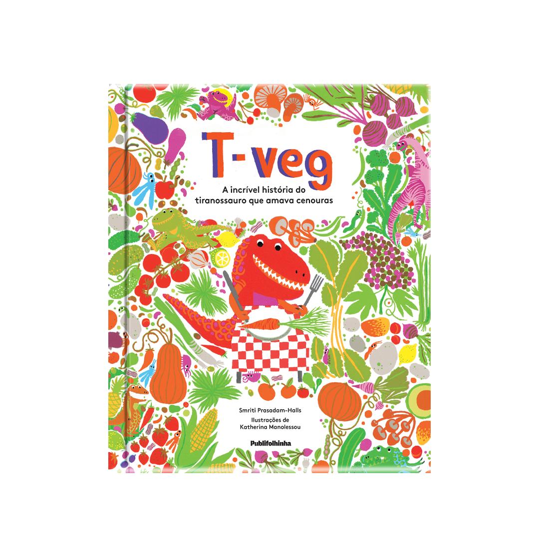 T-Veg - A Incrível História Do Tiranossauro Que Amava Cenouras