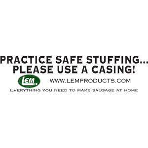 LEM Bumper Sticker - Practice Safe Stuffing . . . Please Use A Casing