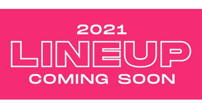 2021 Lineup Coming Soon