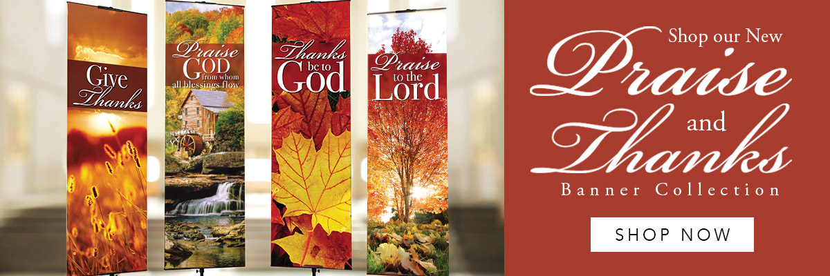Shop Our New Praise & Thanks Banner Collection