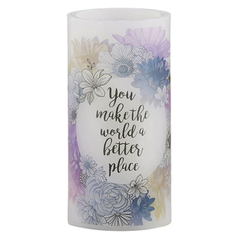 "You Make The World Better - 3"" X 6"" LED Candle"