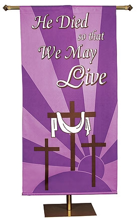 Spring Series Banner - He Died So That We May Live