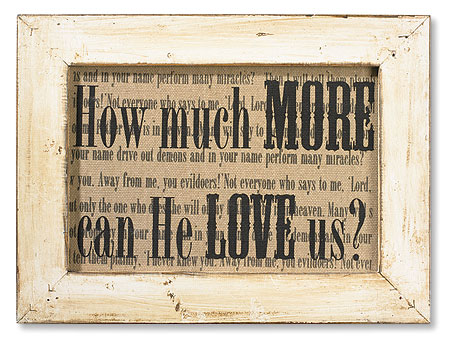 How Much More Can He Love Us Framed Printed Linen Plaque - 2/pk