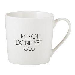 I'm Not Done Yet Cafe Mug