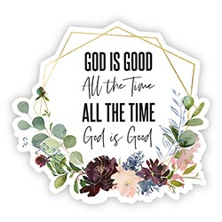 God is Good All the Time Decal - 24/pk