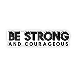 Be Strong and Courageous Decal - 24/pk