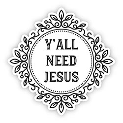 Y'all Need Jesus Decal - 24/pk