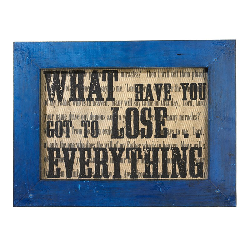 What Have You Got To Lose...Everything Framed Printed Linen Plaque - 2/pk
