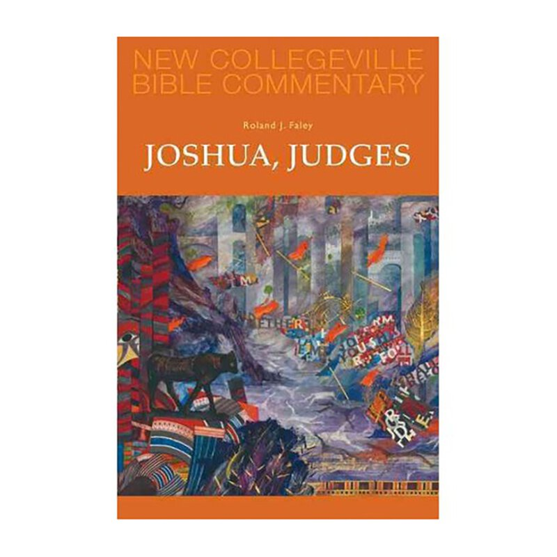 Joshua, Judges - New Collegeville Bible Commentary
