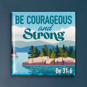 Be Courageous And Strong Magnet