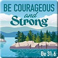 Be Courageous And Strong Pin