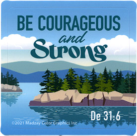 Be Courageous And Strong Sticker