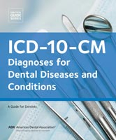 ICD-10-CM: Diagnoses for Dental Diseases and Conditions