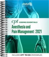 CPT Coding Essentials for Anesthesiology and Pain Management 2021