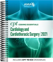 CPT Coding Essentials for Cardiology and Cardiothoracic Surgery 2021