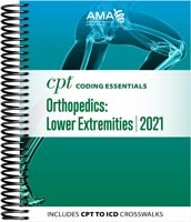 CPT Coding Essentials for Orthopedics: Lower Extremities 2021