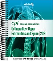 CPT Coding Essentials for Orthopedics: Upper Extremities and Spine 2021