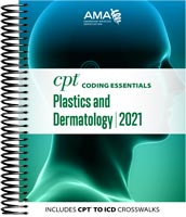 CPT Coding Essentials for Plastics and Dermatology 2021