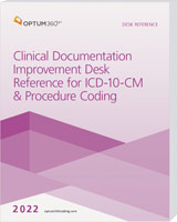 Clinical Documentation Improvement Desk Reference for ICD-10-CM and Procedure Coding 2022