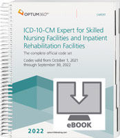 ICD-10-CM Expert for Skilled Nursing Facilities and Inpatient Rehab 2022 eBook