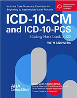 ICD-10-CM and ICD-10-PCS Coding Handbook 2022 With Answers