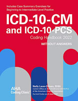 ICD-10-CM and ICD-10-PCS Coding Handbook 2022 Without Answers