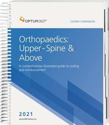 Coding Companion for Orthopedics Upper: Spine & Above 2021