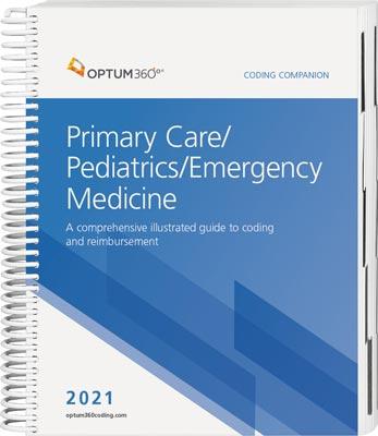 Coding Companion for Primary Care / Pediatrics / Emergency Medicine 2021