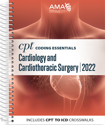CPT Coding Essentials for Cardiology and Cardiothoracic Surgery 2022