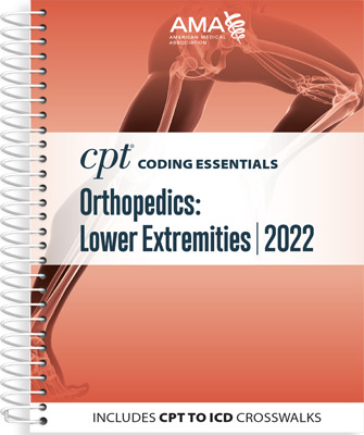 CPT Coding Essentials for Orthopedics: Lower Extremities 2022