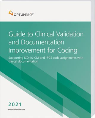 Guide to Clinical Validation and Documentation Improvement for Coding 2021