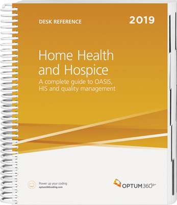 Home Health and Hospice Desk Reference 2019