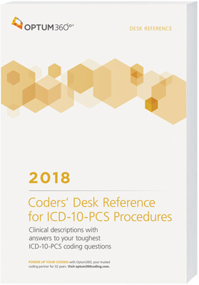 Coders' Desk Reference for Procedures (ICD-10-PCS) 2018