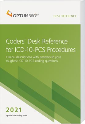 Coders' Desk Reference for ICD-10-PCS Procedures 2021