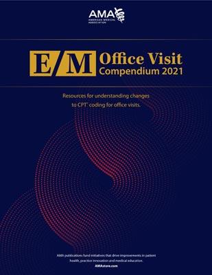 E/M Office Visit Compendium 2021
