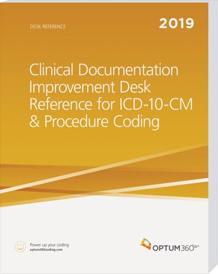 Clinical Documentation Improvement Desk Reference for ICD-10-CM and Procedure Coding 2019