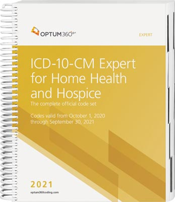 ICD-10-CM Expert for Home Health Services and Hospices 2021