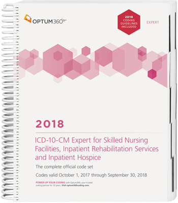 ICD-10-CM Expert for Skilled Nursing Facilities, Inpatient Rehabilitation, and Hospices 2018