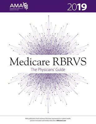 Medicare RBRVS 2019: The Physicians' Guide