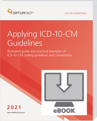 ICD-10 Essentials: Applying ICD-10-CM Guidelines 2021 eBook