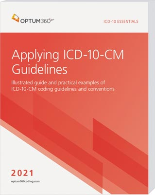 ICD-10 Essentials: Applying ICD-10-CM Guidelines 2021