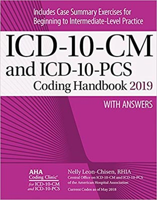 ICD-10-CM and ICD-10-PCS Coding Handbook 2019 With Answers