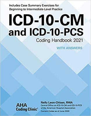 ICD-10-CM and ICD-10-PCS Coding Handbook 2021 With Answers