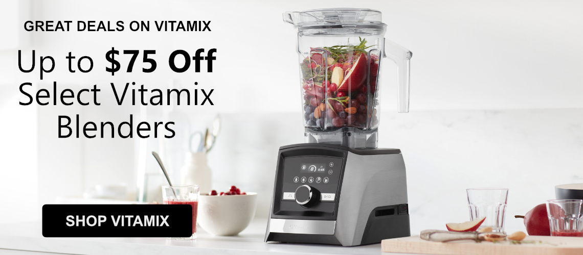 Save up to $75 Off Select Vitamix Blenders