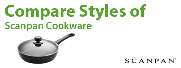 Compare Scanpan Cookware Styles